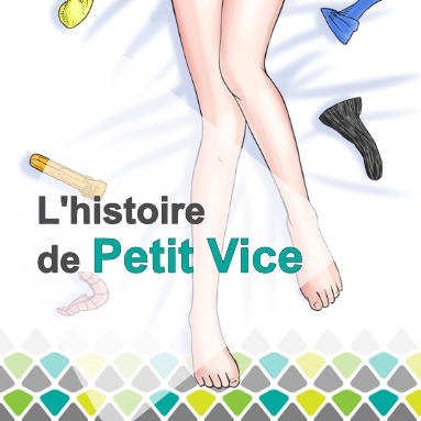 L'histoire de Petit Vice